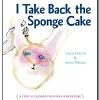 "Kristen Steenbeeke: A Review of ""I Take Back the Sponge Cake"""