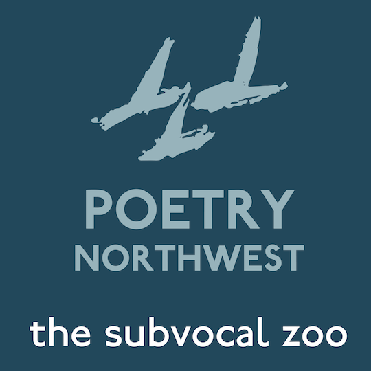Poetry Northwest: The Subvocal Zoo